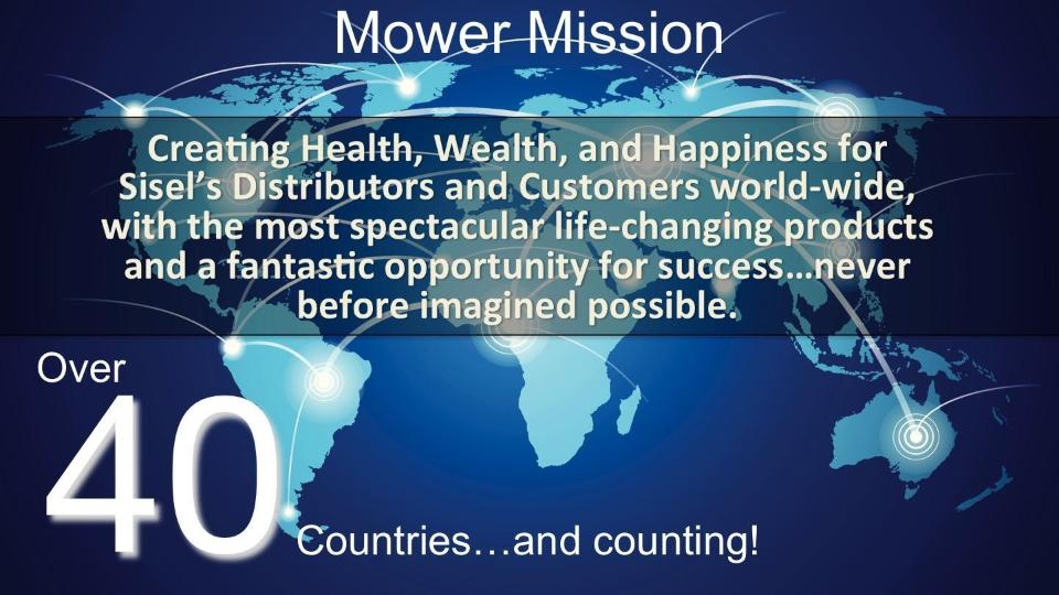 About the Mower Mission. Sisel is open in over 40 countries and counting